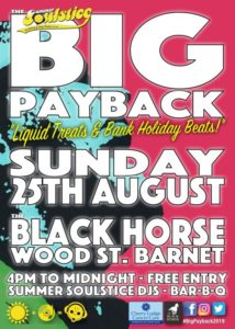 Summer Soulstice Big Payback 2019 @ The Black Horse | England | United Kingdom